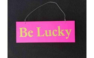 Dekoschild ''Be Lucky''