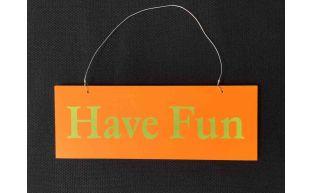 Dekoschild ''Have Fun''